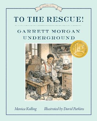 To The Rescue! Garrett Morgan Underground book