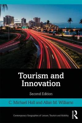Tourism and Innovation by C. Michael Hall