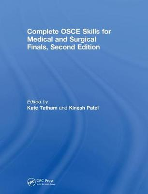 Complete OSCE Skills for Medical and Surgical Finals, Second Edition by Kate Tatham