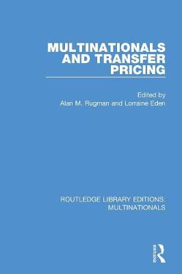 Multinationals and Transfer Pricing by Alan M. Rugman