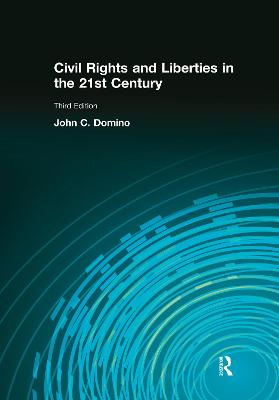 Civil Rights & Liberties in the 21st Century by John C Domino