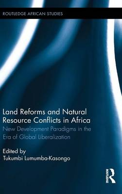 Land Reforms and Natural Resource Conflicts in Africa by Tukumbi Lumumba-Kasongo