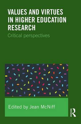 Values and Virtues in Higher Education Research by Jean McNiff