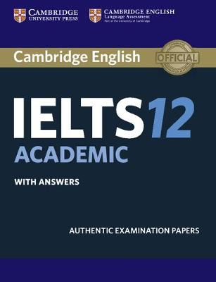 Cambridge IELTS 12 Academic Student's Book with Answers by