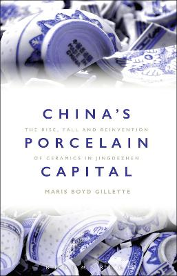 China's Porcelain Capital by Maris Boyd Gillette