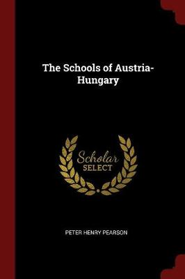 Schools of Austria-Hungary by Peter Henry Pearson