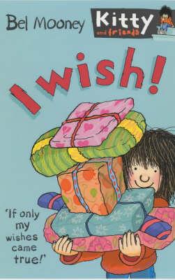 I Wish! by Bel Mooney