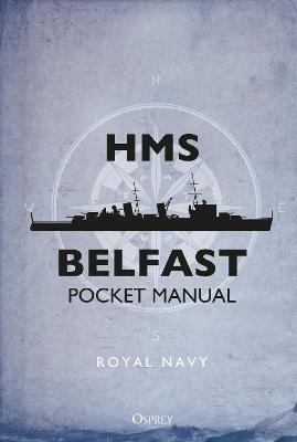 HMS Belfast Pocket Manual by John Blake
