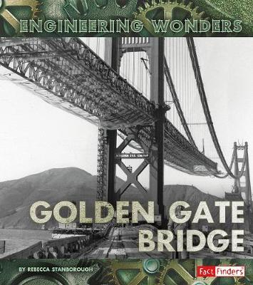 The The Golden Gate Bridge by Rebecca Stanborough