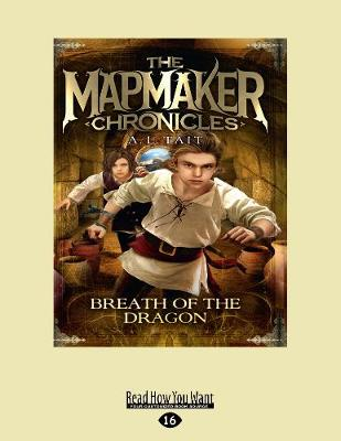 Mapmaker Chronicles 3: Breath of the Dragon by A. L. Tait