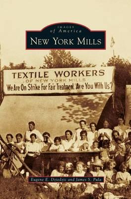 New York Mills by Professor Eugene E Dziedzic