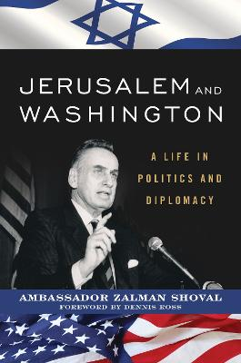 Jerusalem and Washington: A Life in Politics and Diplomacy book