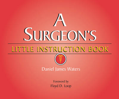 A Surgeon's Little Instruction Book by Daniel Waters