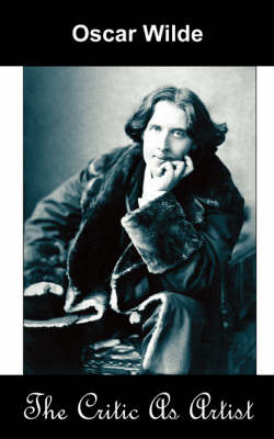 Critic as Artist (Upon the Importance of Doing Nothing and Discussing Everything) by Oscar Wilde