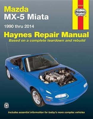 Mazda MX-5 Miata Automotive Repair Manual by Haynes Publishing