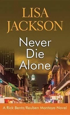 Never Die Alone by Lisa Jackson