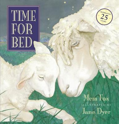Time for Bed 25th Anniversary Edition by Mem Fox