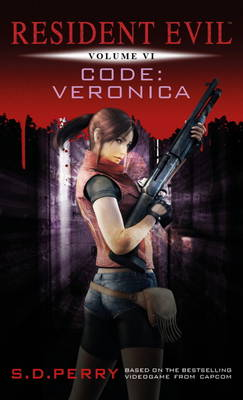 Resident Evil Resident Evil Vol VI - Code: Veronica Code: Veronica by S. D. Perry