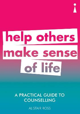 A Practical Guide to Counselling by Alistair Ross
