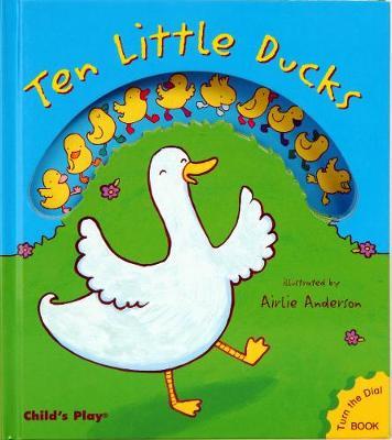 Ten Little Ducks by Airlie Anderson