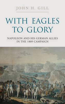 With Eagles to Glory by John H. Gill