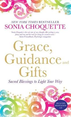 Grace, Guidance and Gifts by Sonia Choquette