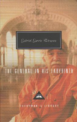 General in his Labyrinth by Gabriel Garcia Marquez