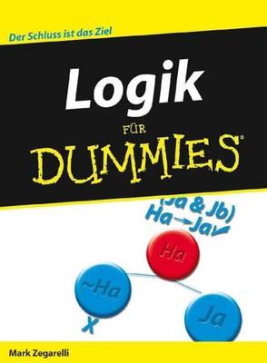 Logik Fur Dummies by Mark T. Zegarelli