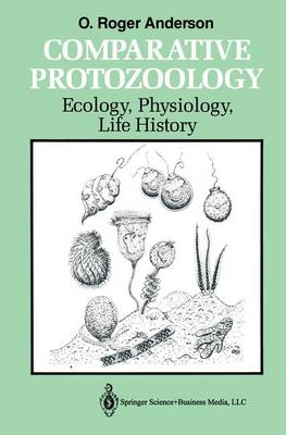 Comparative Protozoology by Orvil Roger Anderson