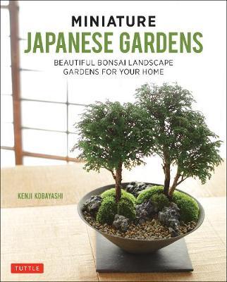 Miniature Japanese Gardens by K. Kobayashi