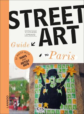 The Street Art Guide to Paris by Stephanie Lombard