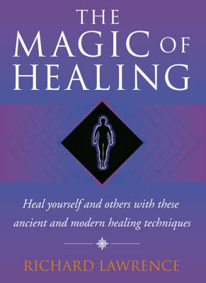 The The Magic of Healing by Richard Lawrence