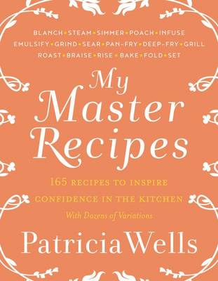 My Master Recipes by Patricia Wells
