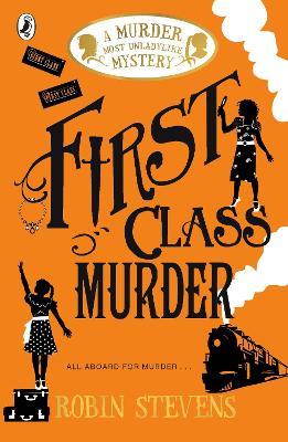 First Class Murder by Robin Stevens