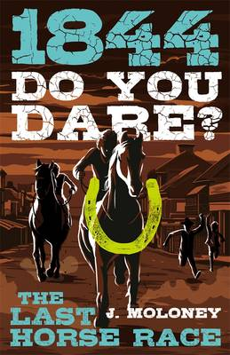Do You Dare? The Last Horse Race by James Moloney
