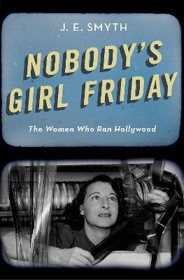 Nobody's Girl Friday by J. E. Smyth