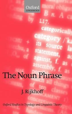 The Noun Phrase by Jan Rijkhoff