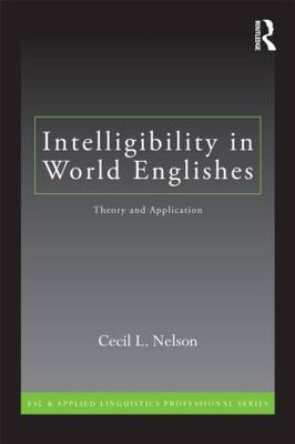Intelligibility in World Englishes by Cecil L. Nelson