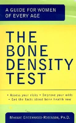 The Bone Density Test by Robinson Maggie PhD Greenwood
