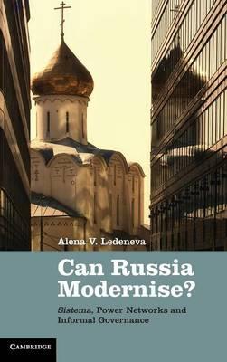 Can Russia Modernise? by Alena V. Ledeneva