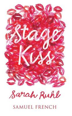 Stage Kiss by Sarah Ruhl