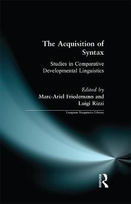The Acquisition of Syntax: Studies in Comparative Developmental Linguistics by Marc-Ariel Friedemann