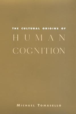 Cultural Origins of Human Cognition book