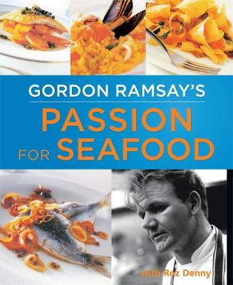 Gordon Ramsay's Passion for Seafood by Gordon Ramsay
