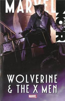 Marvel Noir: Wolverine & The X-men by Stuart Moore