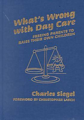 What's Wrong with Day Care by Charles Siegel