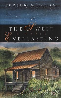 Sweet Everlasting by Judson Mitcham