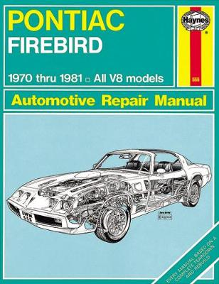 Pontiac Firebird 1970-81 Owner's Workshop Manual by J. H. Haynes
