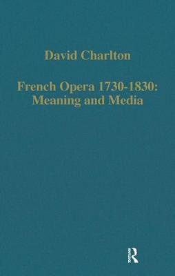 French Opera 1730-1830: Meaning and Media book