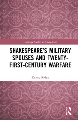 Shakespeare's Military Spouses and Twenty-First-Century Warfare book